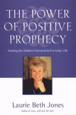 Power of Positive Prophecy by Laurie Beth Jones