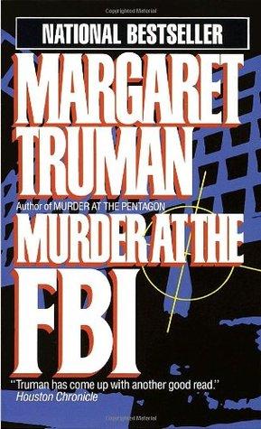 Murder at the FBI by Margaret Truman
