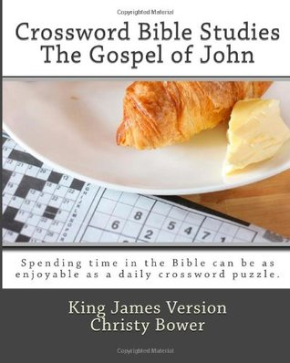 Crossword Bible Studies - The Gospel of John by Christy Bower