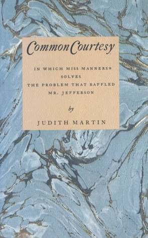 Common Courtesy: In Which Miss Manners Solves the Problem That Baffled Mr. Jefferson Ebooks para descargar gratis