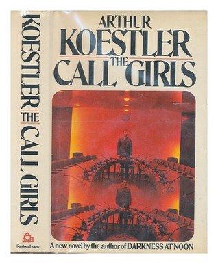 The Call-Girls by Arthur Koestler
