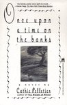 Once Upon a Time on the Banks (Mattagash, #2)