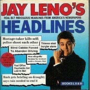 Jay Leno's Headlines: Book I, II, III : Real but Ridiculous Headlines from America's Newspapers
