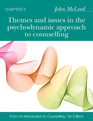 Chap: Themes And Issues In The Psychodynamic Approach To Counselling