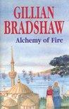 Alchemy of Fire by Gillian Bradshaw