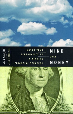 Mind Over Money: How to Match Your Emotional Style to a Winning Financial Strategy