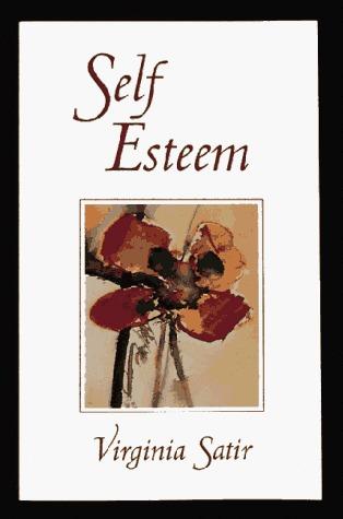 Self-Esteem by Virginia Satir