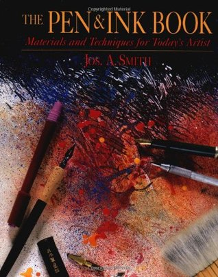 The Pen & Ink Book: Materials and Techniques for Today's Artist