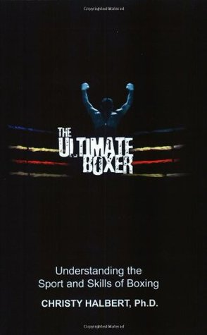 the-ultimate-boxer-understanding-the-sport-and-skills-of-boxing