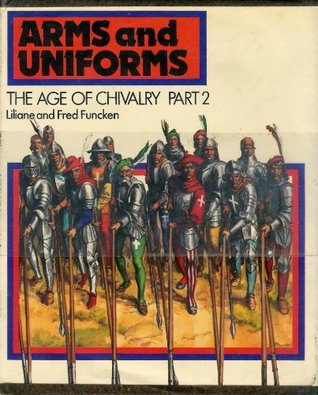 Arms and Uniforms: The Age of Chivalry, Part 2