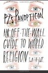Pz's Panopticon: An Off-The-Wall Guide to World Religion