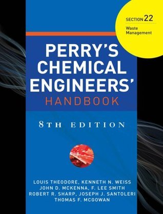 Perry's Chemical Engineer's Handbook, 8th Edition, Section 22: Waste Management