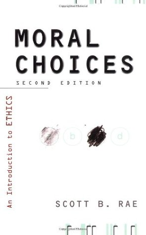 Moral choices an introduction to ethics by scott b rae 199455 fandeluxe Choice Image