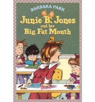 Junie B. Jones and Her Big Fat Mouth (Junie B. Jones, #3)