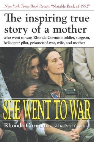 She Went to War by Rhonda Cornum