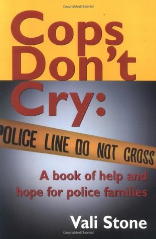 Cops Don't Cry:: A Book of Help and Hope for Police Families