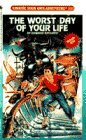 The Worst Day of Your Life (Choose Your Own Adventure, #100)