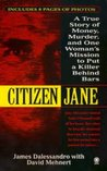Citizen Jane: A True Story of Money, Murder, and one Woman's Mission to