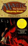 Whispering Woods (Magic: The Gathering: Greensleeves, #1)