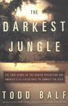 The Darkest Jungle: The True Story of the Darien Expedition and America's Ill-Fated Race to Connect the Seas