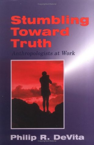 stumbling-toward-truth-anthropologists-at-work