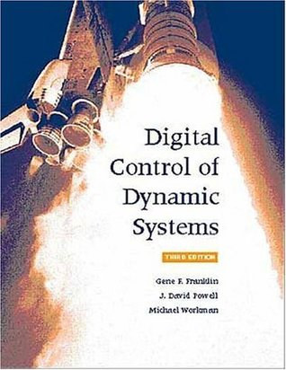 Digital Control of Dynamic Systems by Gene F. Franklin