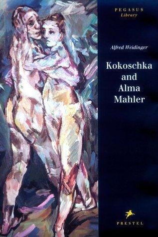 Kokoschka and Alma Mahler Testimony to a Passionate Relationship
