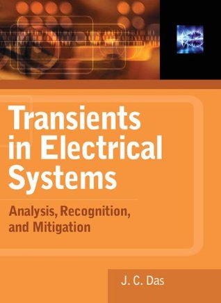 Transients in Electrical Systems : Analysis, Recognition, and Mitigation