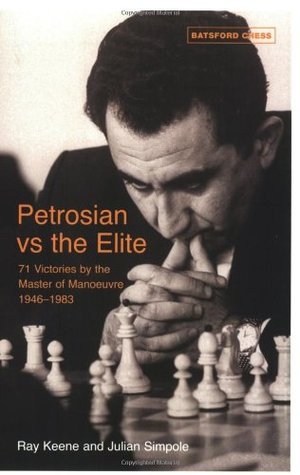 Petrosian vs. the Elite: 71 Victories by the Master of Manoeuvre 1946-1983