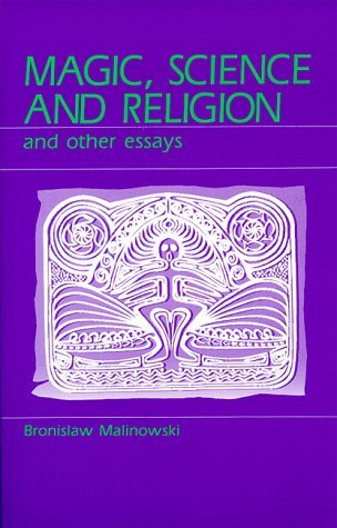 magic science and religion and other essays by bronisaw malinowski magic science and religion and other essays