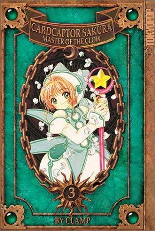 Cardcaptor Sakura: Master of the Clow, Vol. 3 (Cardcaptor Sakura, #9)