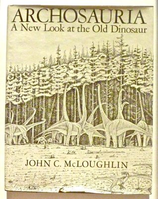 Archosauria: A New Look at the Old Dinosaur EPUB