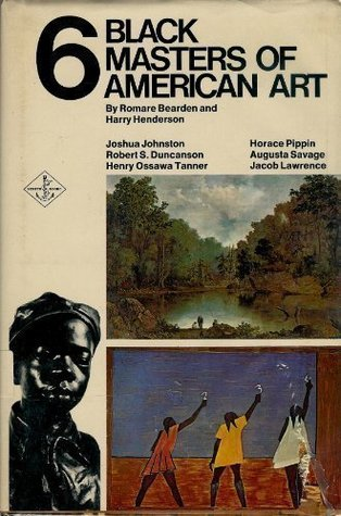 Six Black Masters of American Art: Joshua Johnston / Robert S. Duncanson / Henry Ossawa Tanner / Horace Pippin / Augusta Savage / Jacob Lawrence