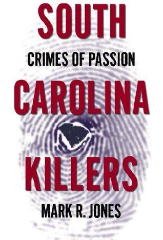 South Carolina Killers: Crimes of Passion