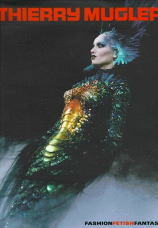 Thierry Mugler: Fashion, Fetish, Fantasy
