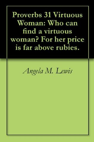 proverbs-31-virtuous-woman-who-can-find-a-virtuous-woman-for-her-price-is-far-above-rubies