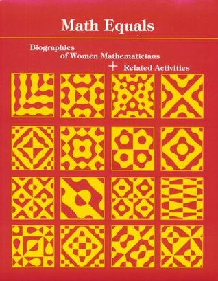 Math Equals: Biographies of Women Mathematicians+related Activities