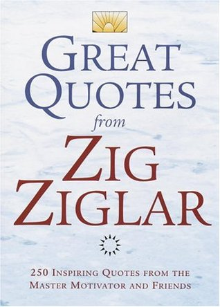 Great Quotes From Zig Ziglar 60 Inspiring Quotes From The Master Cool Great Quotes