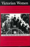Victorian Women: A Documentary Account of Women's Lives in Nineteenth-Century England, France, and the United States