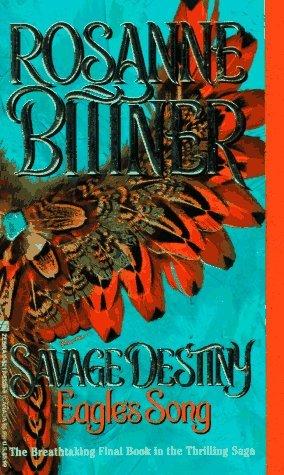 Eagle's Song (Savage Destiny, #7)