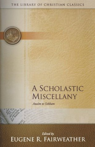 A Scholastic Miscellany: Anselm to Ockham