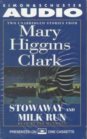 Stowaway and Milk Run: Two Unabridged Stories From Mary Higgins Clark