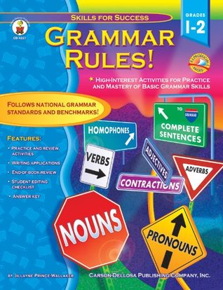 Grammar Rules!, Grades 1 - 2: High-Interest Activities for Practice and Mastery of Basic Grammar Skills