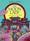 The Moon Lady by Amy Tan