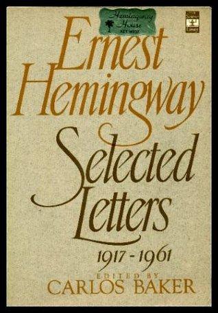 Ernest Hemingway: Selected Letters 1917-1961