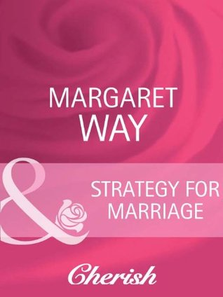Strategy For Marriage Contract Brides 2 By Margaret Way