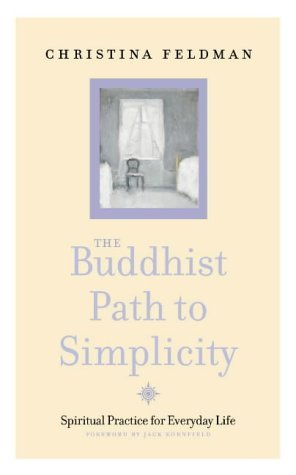 The Buddhist Path to Simplicity: Spiritual Practice in Everyday Life