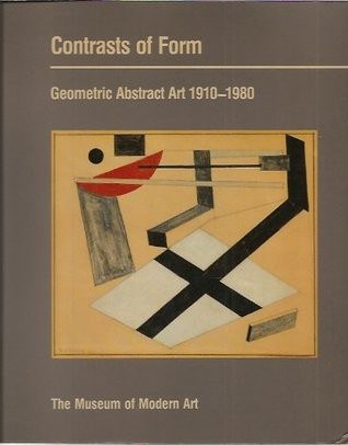 Contrasts of Form: Geometric Abstract Art 1910-1980