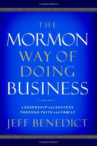 The Mormon Way of Doing Business by Jeff Benedict