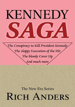 Kennedy Saga: The conspiracy to kill John F. Kennedy. The sloppy Execution of the Hit. The bloody Cover Up. And much more.